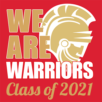 We are Warriors. Class of 2021.