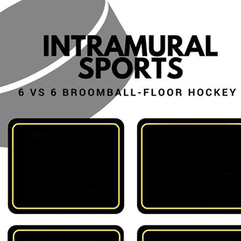 graphic with text: Intramural Sports, 6 vs 6 Broomball-floor hockey