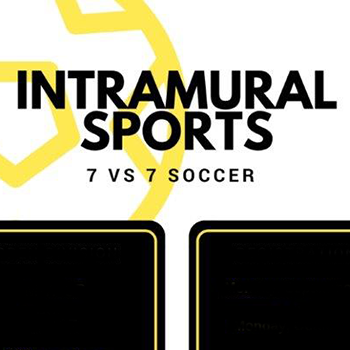 graphic with text: Intramural Sports, 7 vs 7 soccer