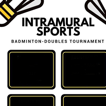 graphic with text: Intramural Sports, Badminton-doubles tournament