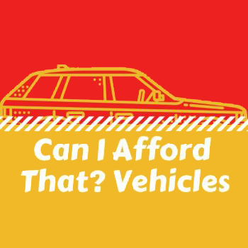 Can I Afford That? Vehicles