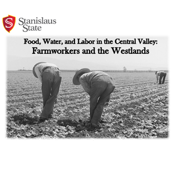 Water, and Labor in the Central Valley: Farmworkers and the Westlands