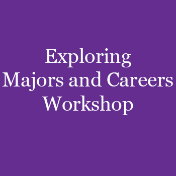Exploring Majors and Careers Workshop