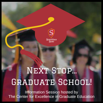 graphic of graduates with text over it: Next stop... Graduate school, Information Session hosted by the center for excellence in graduate education