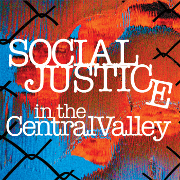 graphic with text: Social Justice in the Central Valley