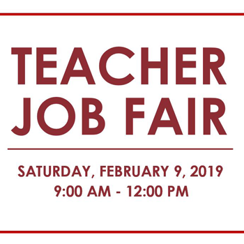 Red text: Teacher Job Fair Saturday, February 9, 2019. 9 am to 12 pm