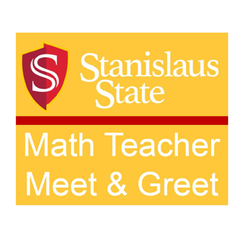 Yellow image with text, Stanislaus State Math teacher meet and Greet