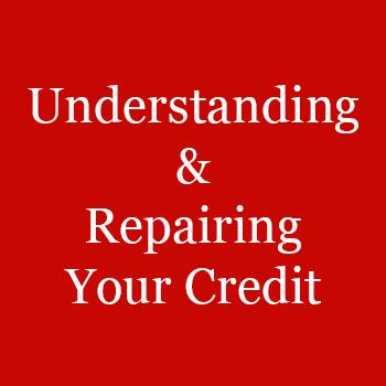 Understanding and repairing your credit
