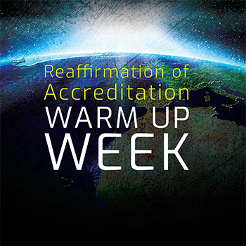 Reaffirmation of Accreditation Warm Up Week
