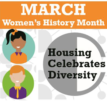 Housing Celebrates Diversity - March-Women's History Month