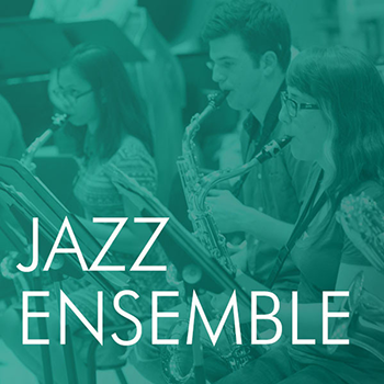 graphic with text: Jazz Ensemble