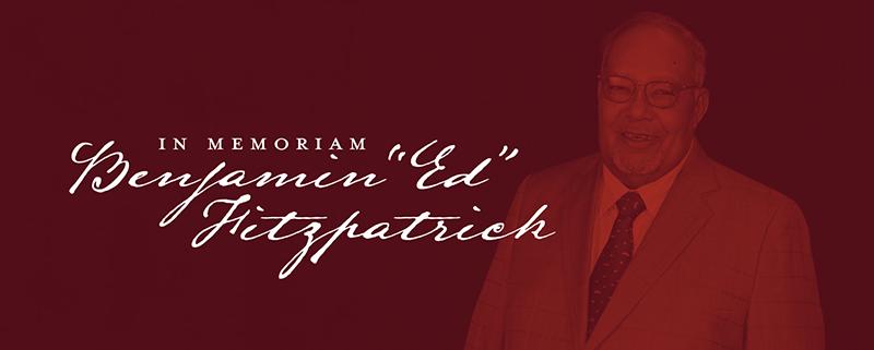 "In Memoriam, Benjamin ""Ed"" Fitzpatrick"
