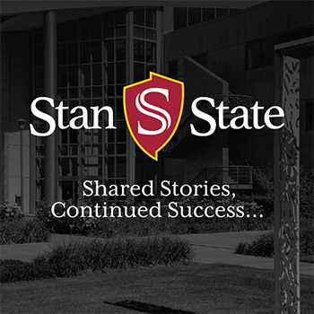 Stan State. Shared Stories, Continued Success...