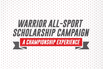 Warrior All-Sport Scholarship Campaign. A Championship Experience