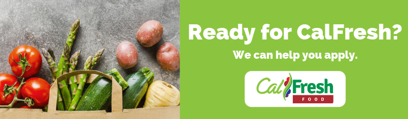 CalFresh logo with vegetables in background. Ready for Calfresh? We can help you apply.