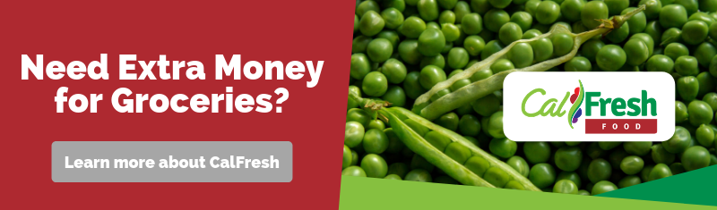 Need Extra Money for Groceries? Learn more about CalFresh. CalFresh Logo. Peas and Peapod.