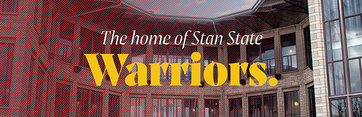THE HOME OF THE STAN STATE WARRIORS