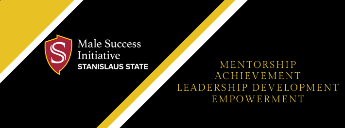 Male Success Initiative. Stanislaus State. Mentorship. Achievement. Leadership Development. Empowerment.