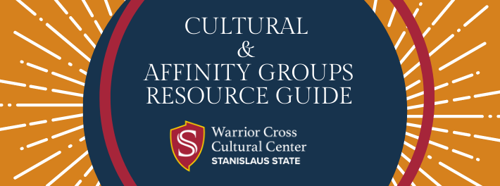 Cultural & Affinity Groups Resource Guide. Warrior Cross Cultural Center.