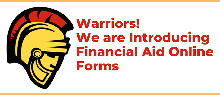 Warriors! We are introducing Financial Aid Online Forms