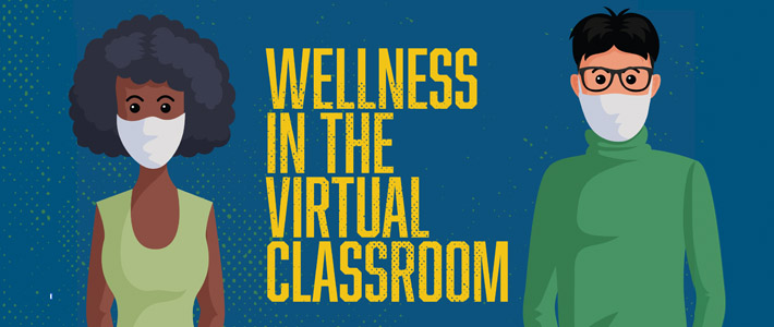 Wellness in the virtual classroom