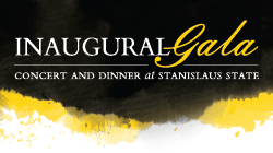 First Annual Gala, Concert & Dinner at Stanislaus State
