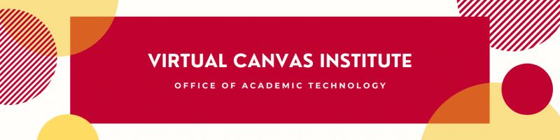 Virtual Canvas Institute. Office of Academic Technology