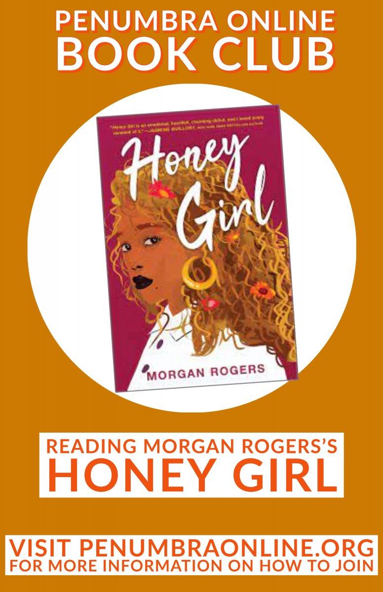 Penumbra Online Book Club. Honey Girl.