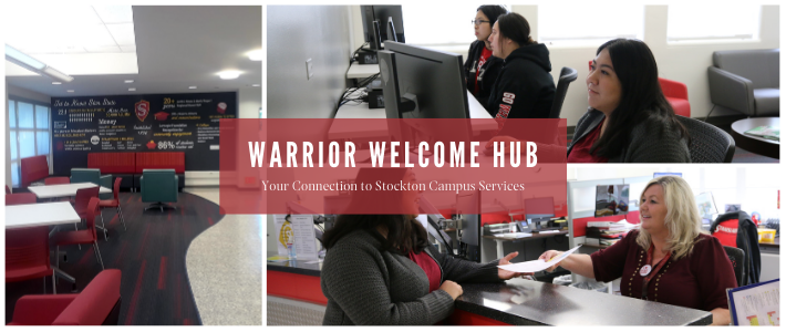 Warrior Welcome Hub. Your Connection to Stockton Campus Services
