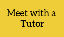 Meet with a Tutor.