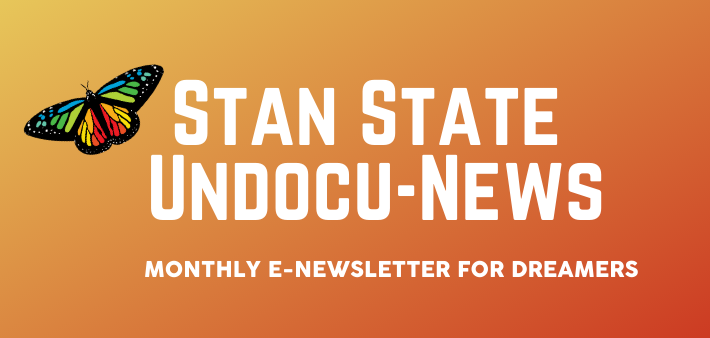 Stan State Undocu-News. Monarch butterfly. Montly E-Newsletter for Dreamers.