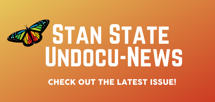 Stan State Undocu-News. Monarch Butterfly. Check out the latest issue!