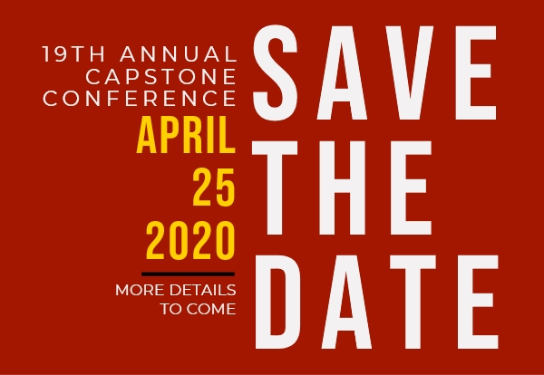 19th annual capstone conference April 25 2020. More details to come. Save the date