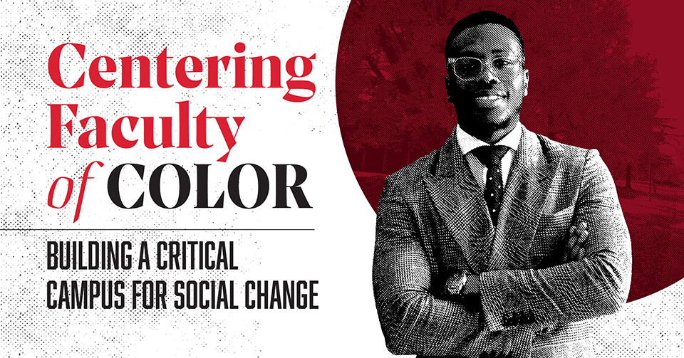 Centering Faculty of Color: Building A Critical Campus for Social Change