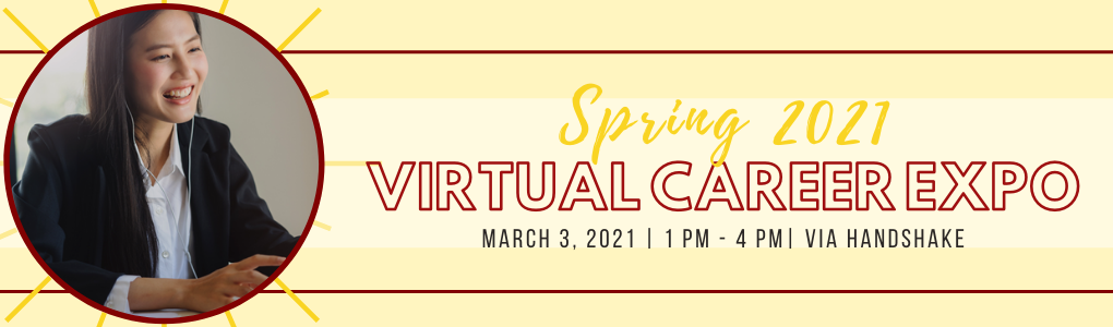 Spring 2021 Virtual Career Expo on March 3, from 1-4pm on Handshake