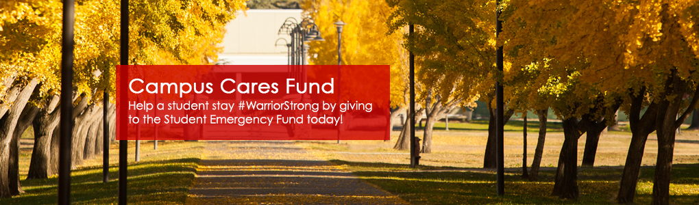 Campus Cares Fund - Help a student stay #WarriorStrong by giving to the Student Emergency Fund today!