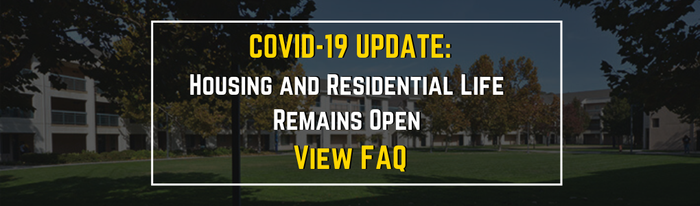 COVID-19 Update, housing and residential life remains open, view FAQ