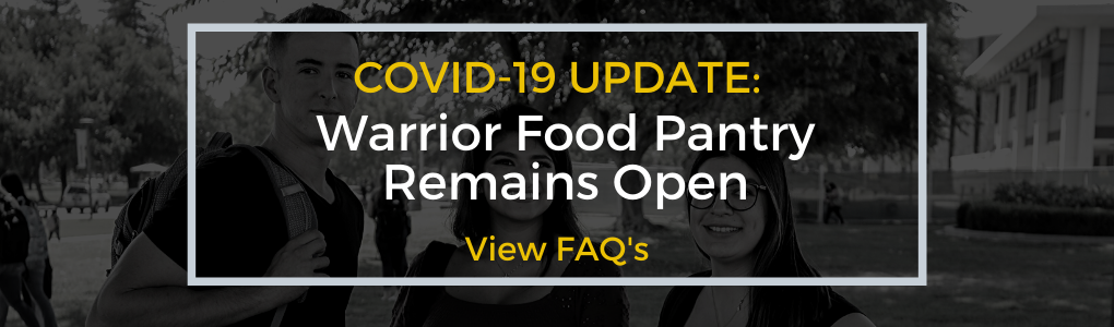 COVID-19 UPDATE: WARRIOR FOOD PANTRY REMAINS OPEN. VIEW FAQ'S.