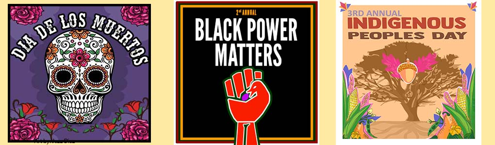 Day of the dead, Black Power Matters, and Indigenous Peoples Day