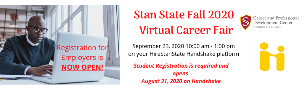 Man looking at computer screen promoting upcoming job fair on September 23rd. Graphic text: Registration for employers is now open! Stan State Fall 2020 Virtual Career Fair. September 23, 2020. 10 am to 1 pm on your HireStanState Handshake platform. Student registration is required and opens august 31, 2020 on handshake.