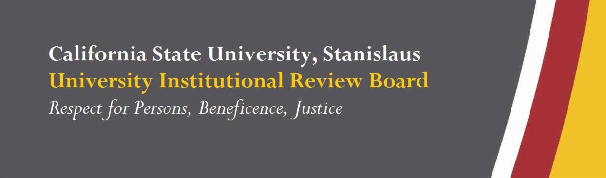 CSU Stanislaus, University Institutional Review Board, Respect for Persons, Beneficence, Justice