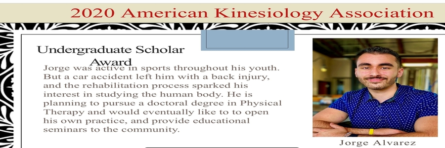 2020 American Kinesiology Association Award - Undergraduate Scholar Award. Jorge Alvarez
