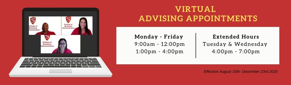 Virtual Advising Appointments, Monday through Friday 9am to 12pm and 1pm to 4pm. Extended Hours are Tuesday and Wednesday from 4pm to 7pm