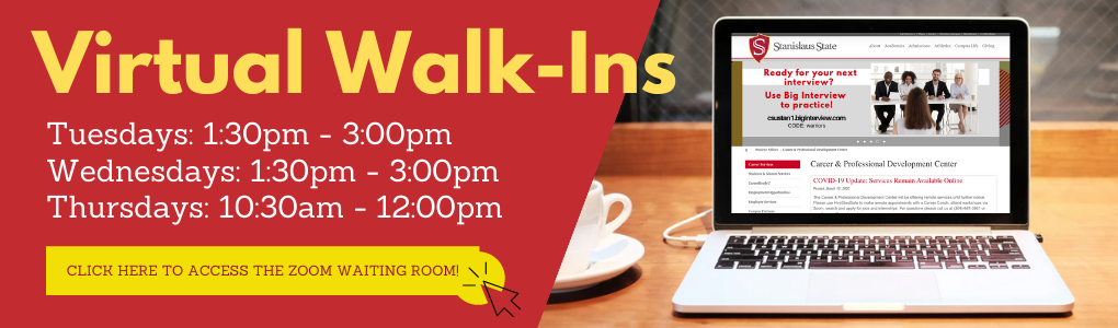 Virtual Walk-Ins - Tuesdays: 1:30pm - 3:00pm, Wednesdays: 1:30pm - 3:00pm, Thursdays: 10:30am - 12:00pm - Click on the banner to access the Zoom Waiting Room