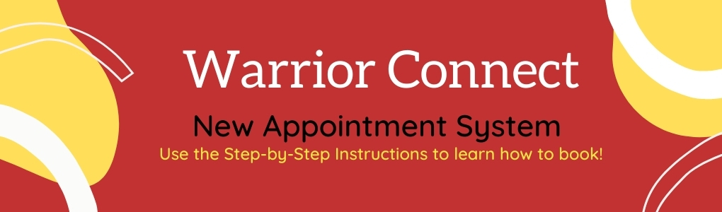 Warrior Connect, New Appointment System, Use the Step-by-Step Instructions to learn how to book!