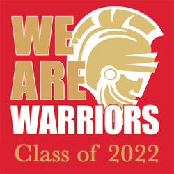 We are Warriors. Class of 2022.