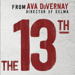 Screening and Discussion of Ava DuVernay's film, 13th