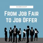 From Job Fair to Job Offer Workshop