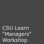 CSU Learn Managers Workshop