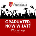 Graduated, Now What? Workshop